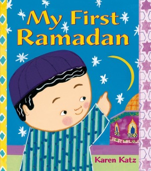 My First Ramadan - Karen Katz - Islamimommy